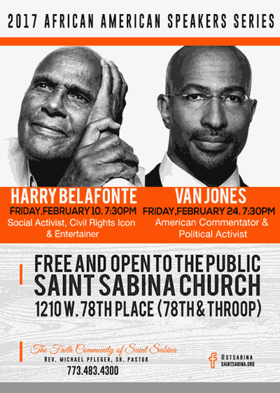 2017 Saint.Sabina African.American.Speakers.Series: Harry Belafonte on February 10th and Van Jones on February 24th
