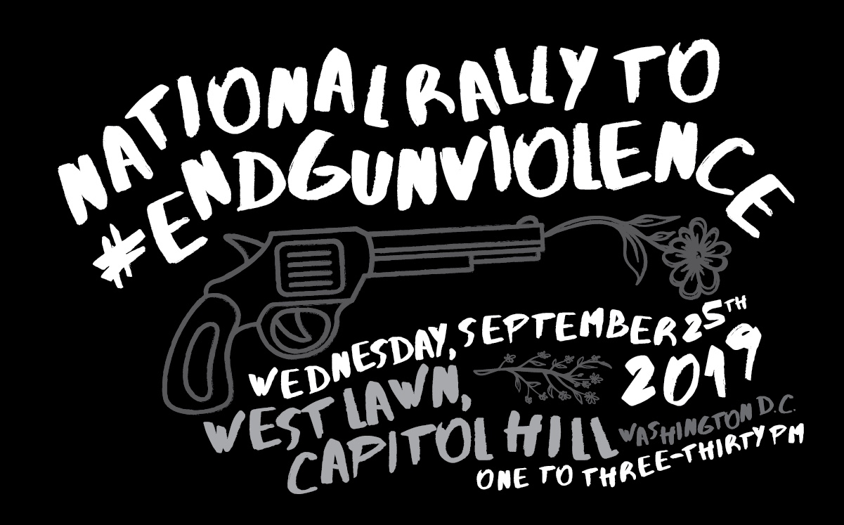 National Rally to #endgunviolence in Washington D.C. on September 25th